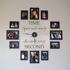 Time Spent With Family Is Worth Every Second Family Wall Decal Without Clock And Picture Frame Prettyhomedecor