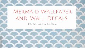 Mermaid Wallpaper And Wall Decals Fun Ideas And Where To Buy