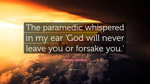 "bethany hamilton quote ""the paramedic whispered in my ear god"