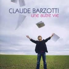 Une autre vie - Claude Barzotti, album en écoute gratuite sur ...