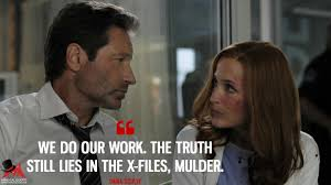 we do our work the truth still lies in the x files mulder