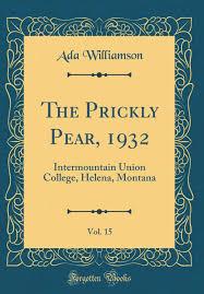The Prickly Pear, 1932, Vol. 15: Intermountain Union College, Helena,  Montana (Classic Reprint): Williamson, Ada: 9780332757032: Amazon.com: Books