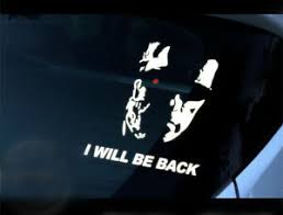 The Terminator I Will Be Back Car Decal Vinyl Sticker Ebay