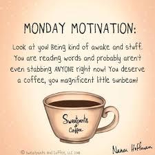 mondaymotivation monday coffee coffeequotes coffeememe