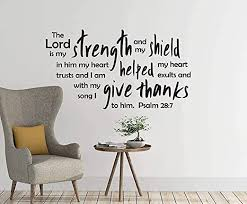 Amazon Com Vinyl Wall Decal Psalm 28 7 The Lord Is My Strength And My Shield Large Decals For Walls Custom Color Home Kitchen