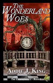 The Wonderland Woes (The Grimm Legacy Book 3) eBook: King, Addie:  Amazon.in: Kindle Store