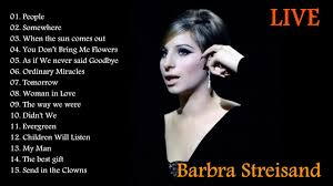 Barbra Streisand Greatest Hits Live - Barbra Streisand Best Songs ...