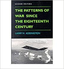 The Patterns of War Since the Eighteenth Century, Second Edition] [Author:  Addington, Larry H.] [October, 1994]: Addington, Larry H.: Amazon.com: Books