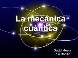 La mecánica cuántica