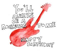 birthday wishes for a rockstar wishesgreeting