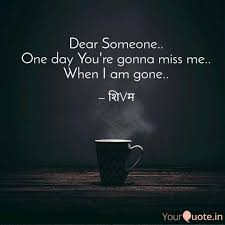 the best one day you gonna miss me quotes frae kmu end t