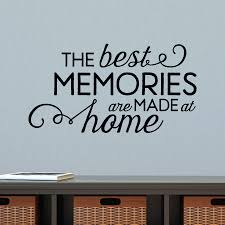 best memories made at home wall quotes decal com