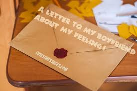 a letter to my boyfriend about my feelings cutest messages