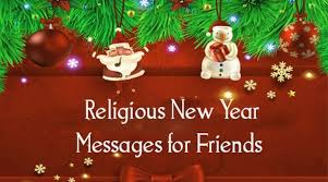 religious new year messages for friends happy new year wishes