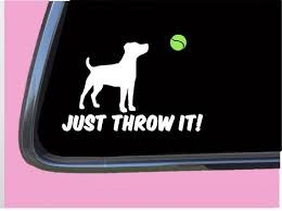 Just Throw It Jack Russell Tp 525 Vinyl 6 Decal Sticker Etsy