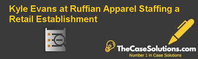 kyle evans at ruffian apparel staffing