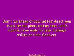 dont run ahead of god good day quotes image