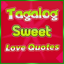 tagalog sweet love quotes applications sur google play
