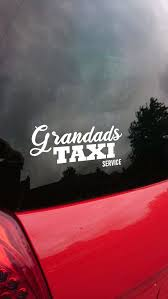 Car Sticker Decal Grandads Taxi Fathers Day Gift Etsy