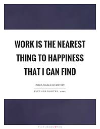 happiness in work quotes sayings happiness in work picture quotes