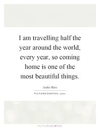 i am travelling half the year around the world every year so