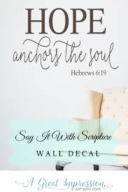 Hebrews 6 19 Hope Anchors The Soul Wall Decal In 2020 Bible Verse Wall Decals Scripture Wall Decal Wall Decals