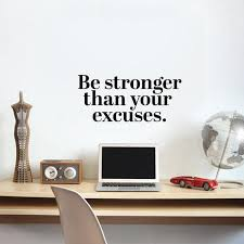 Vinyl Wall Art Decal Be Stronger Than Your Excuses 14 X 31 Mot Imprinted Designs