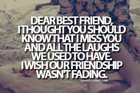 i miss you bes i miss you best friend quotes love
