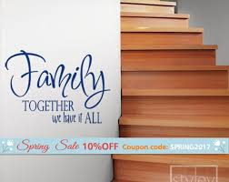 10 Off Coupon On Family Together We Have It All Vinyl Lettering Wall Decal Wall Quote Decal Family Saying Wall Decal Lettering Wall Decal For Home By Styleywalls Etsy Coupon Codes