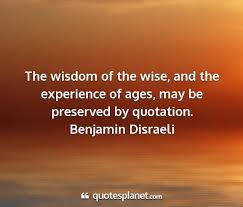 the wisdom of the wise and the experience of