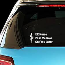 Amazon Com Pressfans Er Nurse Pass Me Now Se You Later Paramedics Health Car Laptop Wall Sticker Automotive