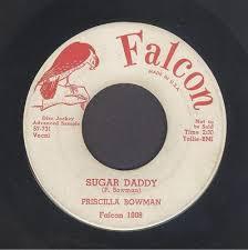 popsike.com - R&B Popcorn Mod 45 Priscilla Bowman Sugar Daddy Falcon MP3 -  auction details