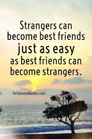 love changes best friends become strangers quotes