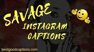 savage instagram captions for friends guys haters ex and girls