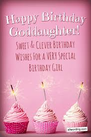 25 Ways To Say Happy Birthday To A Goddaughter Birthday Quotes Kids Daughter Of God Birthday Wishes For Myself