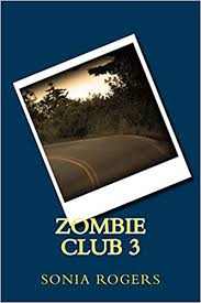 Zombie Club 3 (Volume 3): Rogers, Sonia: 9781517213237: Amazon.com: Books