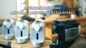 Máy pha cà phê viên nén LEGENDERA I - Trung Nguyên Legend