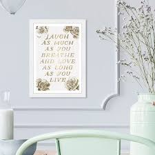 Shop Wynwood Studio Laugh And Live Roses Typography And Quotes Wall Art Framed Print Love Quotes And Sayings Gold White Overstock 31456976