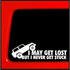 Amazon Com Sticker Connection I May Get Lost But I Never Get Stuck Bumper Sticker Decal For Car Truck Window Laptop 2 1 White Automotive