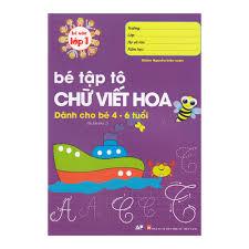 Bé Vào Lớp 1 - Bé Tập Tô Chữ Viết Hoa - Dành Cho Bé 4 -6 ...