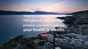 "zig ziglar quote ""today be thankful and think how rich you are"