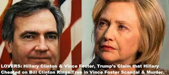 Bill Warner Investigations Sarasota: CHEATERS: Trump's Claim That Hillary  Clinton Cheated on Bill Rings True in Vince Foster Love Affair and Murder  Claims P.I.