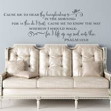 Psalm 143 8 Cause Me To Hear Wall Decalpsalm 143 8 Cause Me To Hear Thy Loving Kindness Wall Decal Kjv A Great Impression