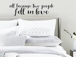 All Because Two People Fell In Love Wall Decal Vinyl Decal Etsy