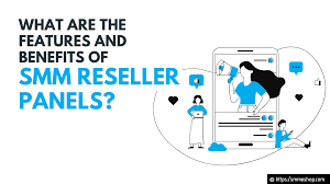 What are the Features and Benefits of SMM Reseller Panels? - Blog ...