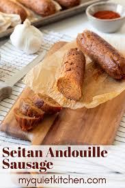 vegan andouille sausage my quiet kitchen