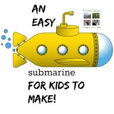 an easy submarine for kids to make
