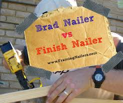 brad nailer vs finish nailer framing