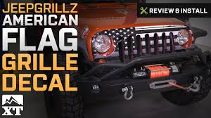 Jeep Wrangler Jeepgrillz Distressed American Flag Grille Decal 2007 2017 Jk Review Install Youtube