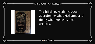 ibn qayyim al jawziyya quote the hijrah to allah includes